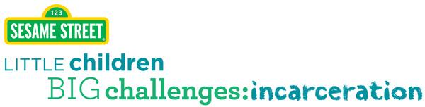 Sesame Workshop, Little Children Big Challenges: Incarceration logo
